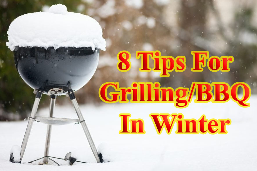 8 Tips For Winter Grilling & BBQ